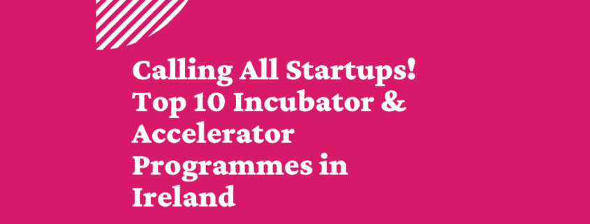 incubators in Ireland, accelerators in Ireland