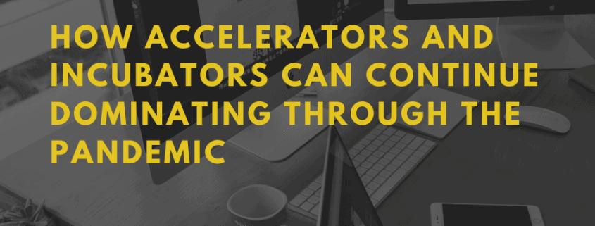 Accelerators And Incubators